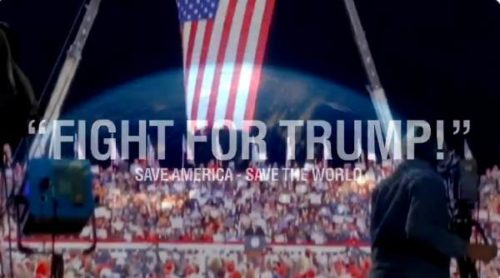 President Trump Releases Video – 'FIGHT FOR TRUMP – SAVE AMERICA – SAVE THE WORLD'