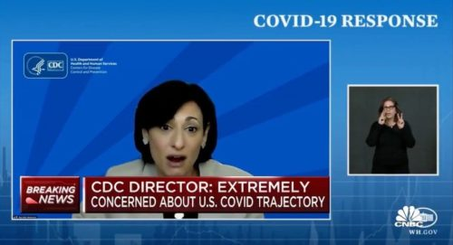 """""""Right Now I'm Scared"""" – CDC Director Warns of """"Impending Doom"""" with Covid Case Trajectory (VIDEO)"""